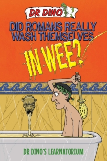 Did Romans Really Wash Themselves in Wee?, Paperback / softback Book