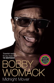 Bobby Womack : Midnight Mover, Paperback / softback Book