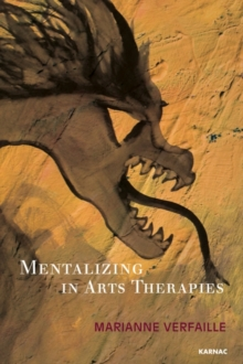Mentalizing in Arts Therapies, Paperback / softback Book