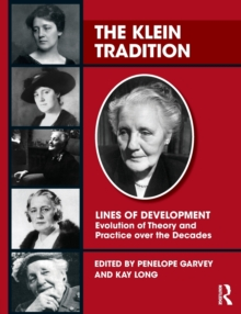 The Klein Tradition : Lines of Development--Evolution of Theory and Practice over the Decades, Paperback / softback Book