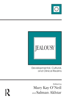 Jealousy : Developmental, Cultural, and Clinical Realms, Paperback / softback Book