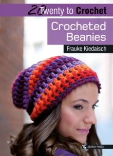 20 to Crochet: Crocheted Beanies, Paperback / softback Book