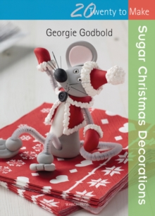 Twenty to Make: Sugar Christmas Decorations, Paperback Book
