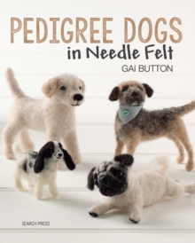 Pedigree Dogs in Needle Felt, Paperback Book