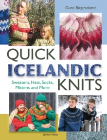Quick Icelandic Knits : Sweaters, Hats, Socks, Mittens and More, Paperback Book