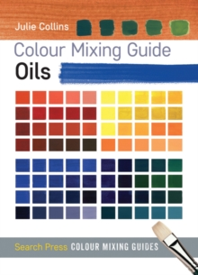 Colour Mixing Guide: Oils, Paperback Book