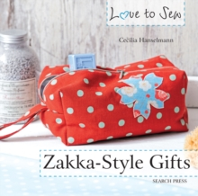 Love to Sew: Zakka-Style Gifts, Paperback / softback Book