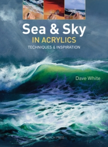 Sea & Sky in Acrylics : Techniques & Inspiration, Paperback / softback Book
