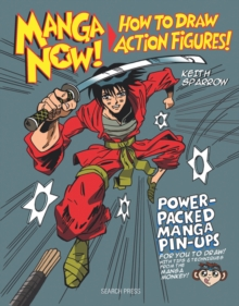 Manga Now! How to Draw Action Figures, Paperback Book