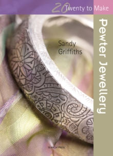 Twenty to Make: Pewter Jewellery, Paperback Book