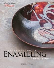 Beginner's Guide to Enamelling : (Re-Issue), Paperback / softback Book