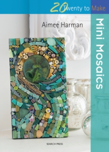 Twenty to Make: Mini Mosaics, Paperback / softback Book