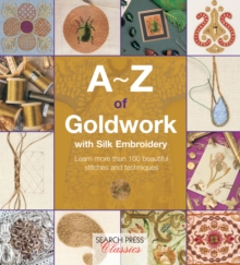 A-Z of Goldwork with Silk Embroidery, Paperback / softback Book