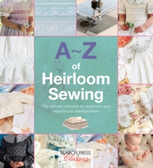 A-Z of Heirloom Sewing, Paperback / softback Book