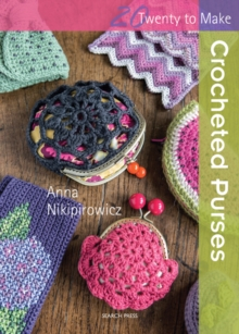 Twenty to Make: Crocheted Purses, Paperback Book