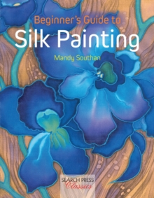 Beginner's Guide to Silk Painting, Paperback Book