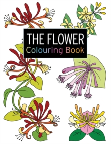The Flower Colouring Book : Large and Small Projects to Enjoy, Paperback Book