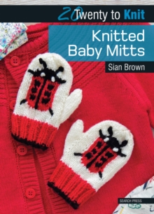 20 to Knit: Knitted Baby Mitts, Paperback Book