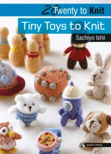 Tiny Toys to Knit, Paperback Book