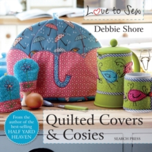 Love to Sew: Quilted Covers & Cosies, Paperback Book