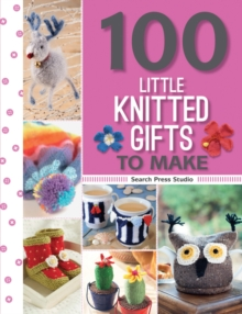 100 Little Knitted Gifts to Make, Paperback Book