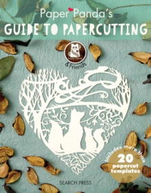 Paper Panda's Guide to Papercutting, Paperback Book