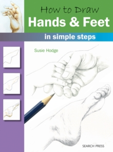 How to Draw: Hands & Feet : In Simple Steps, Paperback / softback Book