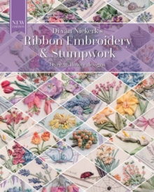 Ribbon Embroidery and Stumpwork : Over 30 Flower Designs, Paperback Book