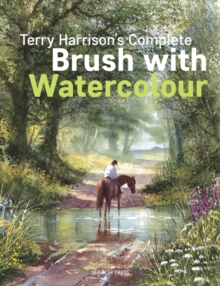Terry Harrison's Complete Brush with Watercolour, Paperback Book