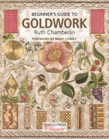 Beginner's Guide to Goldwork, Paperback Book