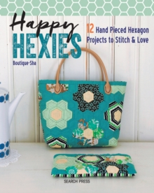 Happy Hexies : 12 Hand Pieced Hexagon Projects to Stitch & Love, Paperback Book