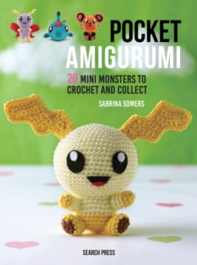 Pocket Amigurumi : 20 Mini Monsters to Crochet and Collect, Hardback Book