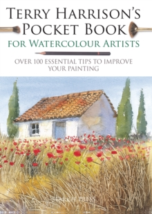 Terry Harrison's Pocket Book for Watercolour Artists : Over 100 Essential Tips to Improve Your Painting, Paperback / softback Book
