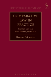 Comparative Law in Practice : Contract Law in a Mid-Channel Jurisdiction, Hardback Book