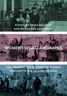 Women's Legal Landmarks : Celebrating the history of women and law in the UK and Ireland, Hardback Book
