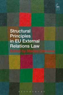Structural Principles in EU External Relations Law, Hardback Book