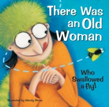 There Was an Old Woman Who Swallowed a Fly!, Paperback Book