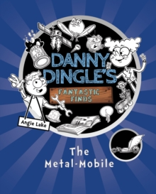 Danny Dingle's Fantastic Finds: The Metal-Mobile, Paperback Book