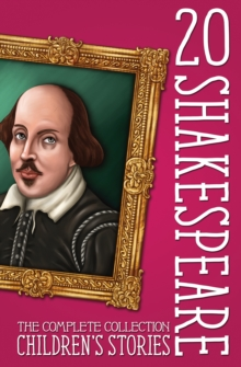 20 Shakespeare Children's Stories : The Complete Collection, Mixed media product Book