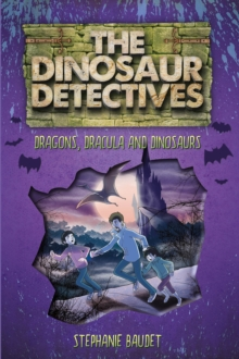 The Dinosaur Detectives in Dracula, Dragons and Dinosaurs, Paperback Book