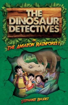 The Dinosaur Detectives in the Amazon Rainforest, Paperback Book