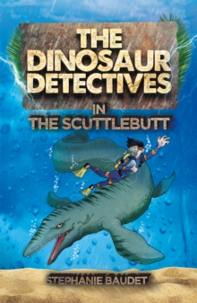 The Dinosaur Detectives in the Scuttlebutt, Paperback Book