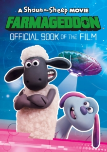 A Shaun the Sheep Movie: Farmageddon Book of the Film, Paperback / softback Book