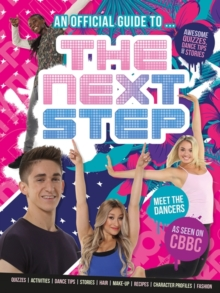 An Official Guide to... THE NEXT STEP!, Hardback Book