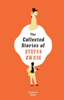 The Collected Stories of Stefan Zweig, Hardback Book