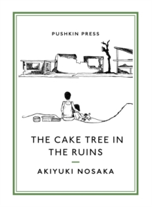 The Cake Tree in the Ruins, Paperback / softback Book