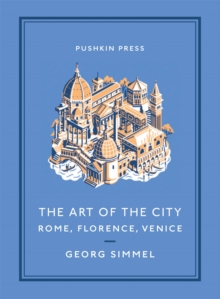 The Art of the City : Rome, Florence, Venice, Paperback / softback Book