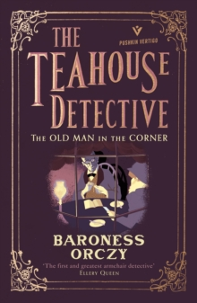 The Old Man in the Corner: The Teahouse Detective, Paperback / softback Book