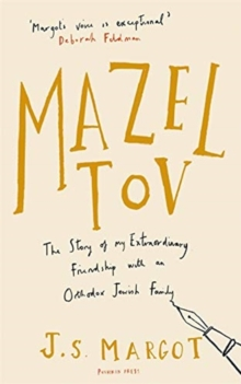 Mazel Tov : The Story of My Extraordinary Friendship with an Orthodox Jewish Family, Paperback / softback Book