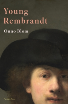 Young Rembrandt : A Biography, Hardback Book